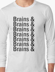 Brains & .... Long Sleeve T-Shirt