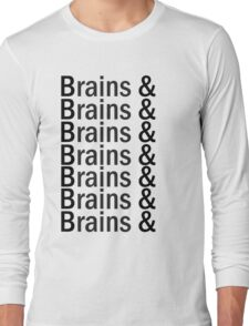 Brains & .... Long Sleeve T-Shirt