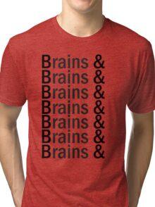 Brains & .... Tri-blend T-Shirt