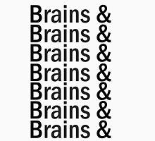 Brains & .... Unisex T-Shirt