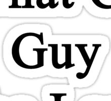 My Son Is That Cute Guy Who Loves Cats Sticker