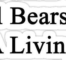 My Boyfriend Doesn't Heal Bears For A Living He Does It For Fun Sticker