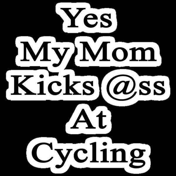 Yes My Mom Kicks Ass At Cycling by supernova23