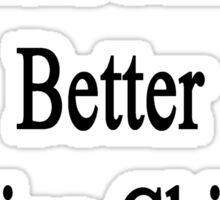 Chefs Make Better Looking Children Sticker