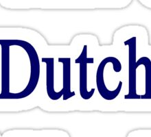 I'm That Cute Dutch Girl You Like Sticker