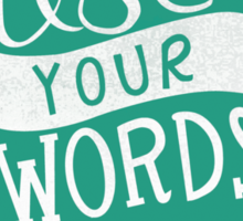 Use Your Words Sticker