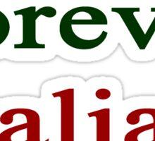 Forever Italian  Sticker