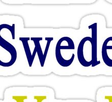 I'm That Cute Swede Guy You Like Sticker