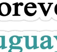 Forever Uruguayan  Sticker