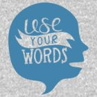 Use Your Words (Alternate) by Joviana Carrillo