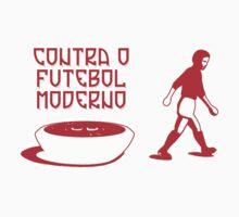 CONTRA O FUTEBOL MODERNO by oldschool