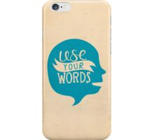 Use Your Words (Alternate) iPhone Case/Skin