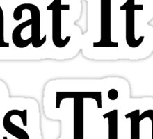 Know What It Is?  It's Time For Music Sticker