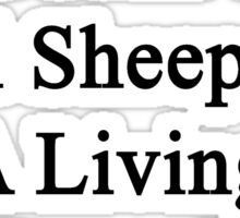 My Daughter Doesn't Heal Sheep For A Living She Does It For Fun Sticker