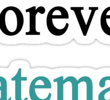 Forever Guatemalan Sticker