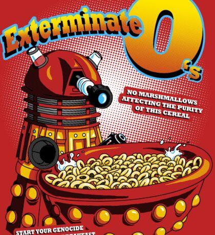 Exterminate O's Sticker