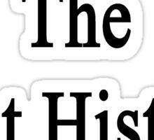 My Mom Is The Best History Teacher Sticker