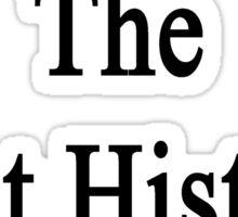 My Dad Is The Best History Teacher  Sticker