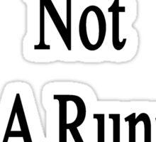 Believe It Or Not I'm A Running Coach  Sticker