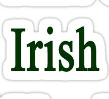 I'm That Cute Irish Girl You Like Sticker