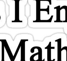 Yes I Enjoy Math Sticker