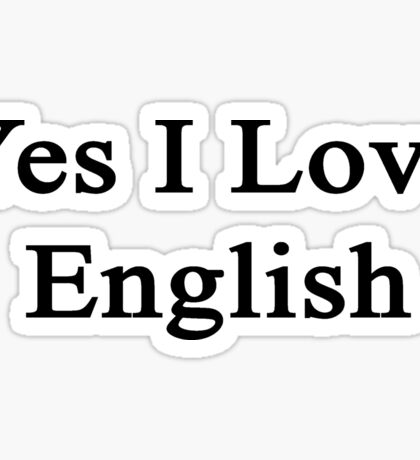 Yes I Love English  Sticker