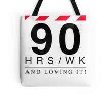 Apple - 90 Hours A Week And Loving It! Tote Bag