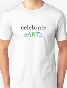 celebrate eARTh T-Shirt