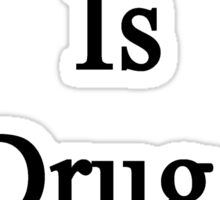 History Is A Drug To Me Sticker
