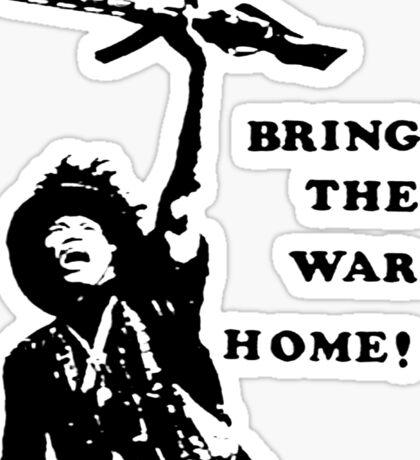 Bring the War Home! Sticker