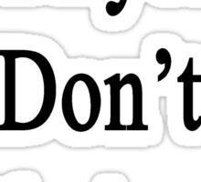 Lawyers Don't Fuck Around Sticker