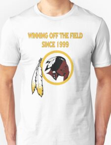 Redskins Winning Off The Field Success! T-Shirt