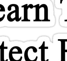Learn To Protect Fish Sticker