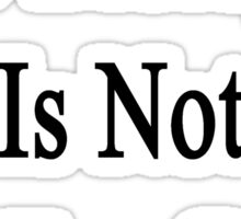 No Biology Is Not Just For Geeks  Sticker