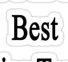 Yes I'm The Best Physics Teacher  Sticker