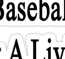 I Don't Coach Baseball For A Living I Do It For Fun Sticker