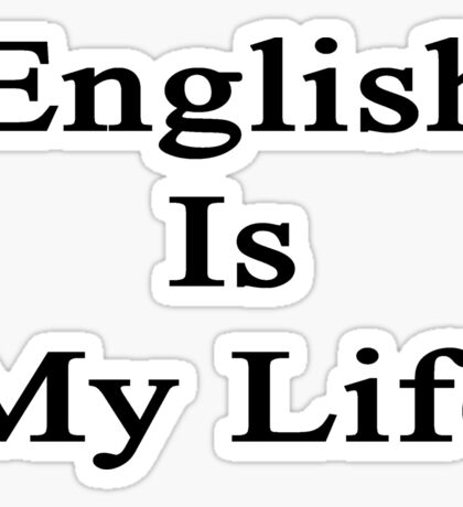 English Is My Life Sticker