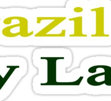 Brazil Is My Land  Sticker