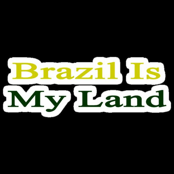 Brazil Is My Land  by supernova23
