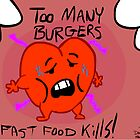 Fast Food Kills! by Douglas Philippe