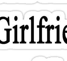 Cats Are My Girlfriend's Second Love Sticker