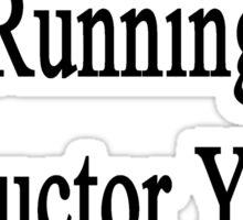 I'm The Best Running Instructor You'll Ever Meet  Sticker