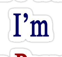 Don't Worry I'm From Paraguay  Sticker