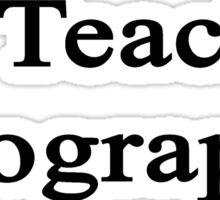 I Teach Geography  Sticker
