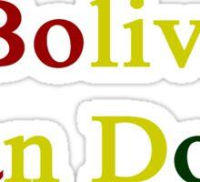 A Bolivian Can Do It Sticker