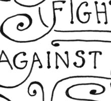Don't Fight Against Yourself Sticker