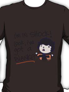I'VE GOT A BLANKET! T-Shirt