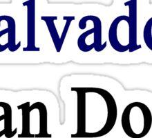 A Salvadoran Can Do It Sticker