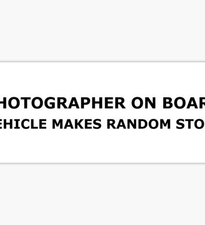 Photographer on board, vehicle makes random stops Sticker