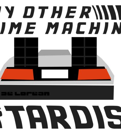 My Other Time Machine is a Tardis - Sticker Sticker